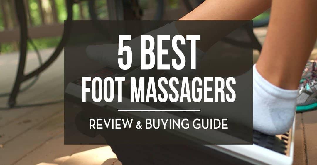 5 Best Foot Massage Machines Reviewed