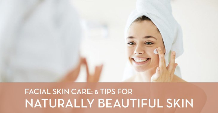 8 Tips for Naturally Beautiful Skin