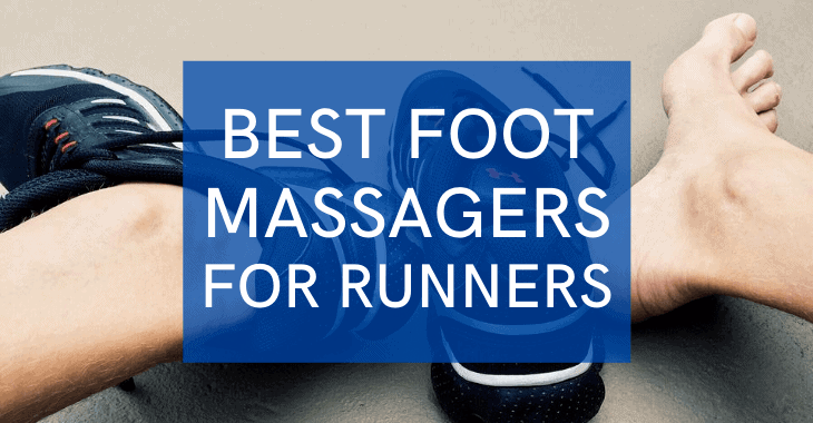 runners feet with text overlay best foot massagers for runners